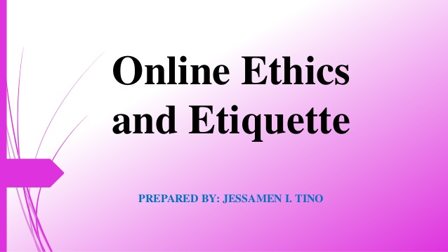 ethics and etiquette Ethics is a county in the south west of england where ethics girls come from etiquette is the capital city of ethics, where the university and all the good shops are.